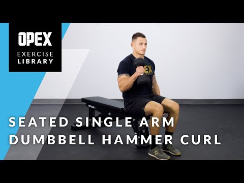 Seated Single Arm Dumbbell Hammer Curl - OPEX Exercise Library