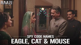 SPY Code Names - Eagle, Cat, Mouse | Raazi | Alia Bhatt | Meghna Gulzar | Releasing on 11th may