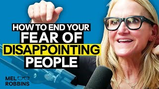 Cure your fear of disappointing people | Mel Robbins