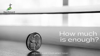 How much is enough? Mark 12:41-44