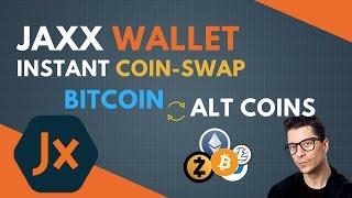 Instant Exchange of Bitcoin for Alt Coins: Ethereum, Dash, Zcash (+more) in JAXX wallet.