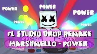 Marshmello - Power (Fl Studio Drop Remake)   JOYTIME-2