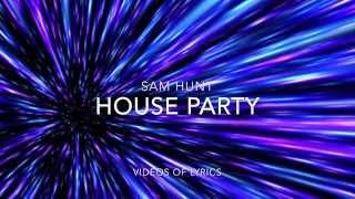 House Party - Sam Hunt Lyric Video