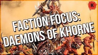 Faction Focus: Daemons Of Khorne!