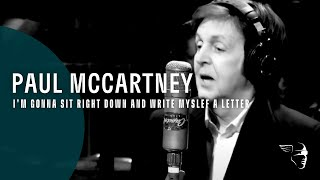 Paul McCartney - I'm Gonna Sit Right Down And Write Myself A Letter (Live Kisses)