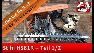 Gebrochenes Kurbelgehäuse | Kaputte Heckenschere in Einzelteilen gekauft | Stihl HS81R Teil 1/2