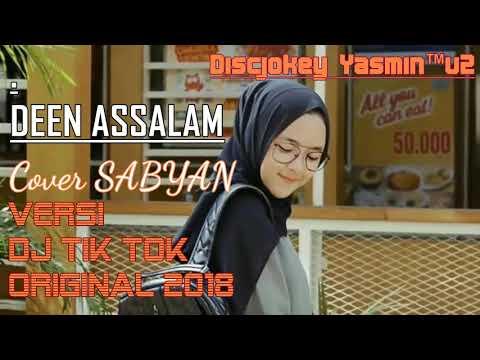, title : 'DEEN ASSALAM COVER SABYAN VERSI DJ TIK TOK ORIGINAL 2018'