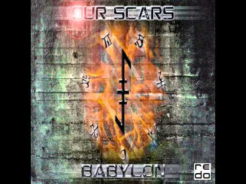 Our Scars - Babylon