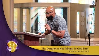 """The Danger In Not Talking To God First"" 1 Samuel 14:16-20; 36-37::insecure"