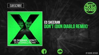 Ed Sheeran - Don't (Don Diablo Remix) [EXCLUSIVE]