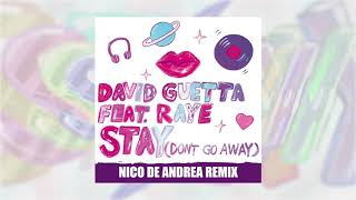 David Guetta   Stay (Don't Go Away) (feat Raye) [Nico De Andrea Remix]