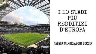 I 10 stadi più redditizi d'Europa