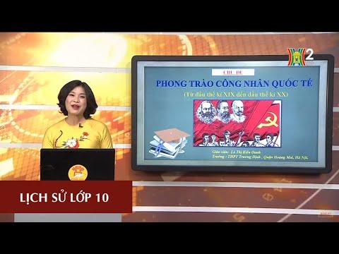 MÔN LỊCH SỬ - LỚP 10 | CHỦ ĐỀ: PHONG TRÀO CÔNG NHÂN QUỐC TẾ | 15H00 NGÀY 28.04.2020 | HANOITV