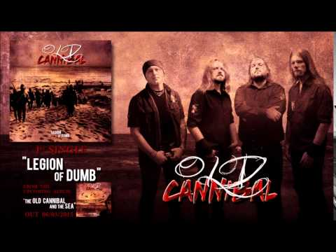 Old Cannibal - Old Cannibal - Legion Of Dumb