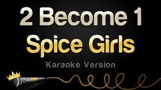 Spice Girls - 2 Become 1 (Karaoke Version)
