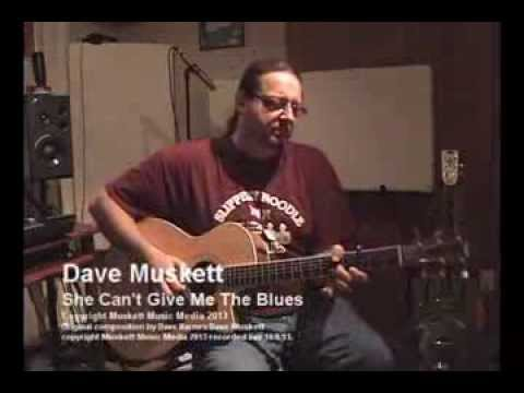 Dave Muskett, She Can't Give Me The Blues