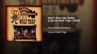 Don't Start Me Talkin' (Live At Wolf Trap / 2004)