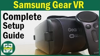 Samsung Gear VR with Controller Complete Setup Guide