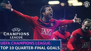 Manchester United | Top 10 | UEFA Champions League Quarter-Final Goals