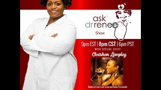 The Ask Dr. Renee Show with Chrishon Lampley