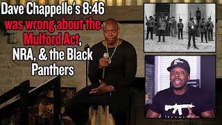 Dave Chappelle's 8:46 was wrong about the Mulford Act, NRA, & the Black Panthers