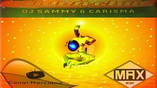 DJ SAMMY Feat. CARISMA -  Golden Child (Golden Family Mix)