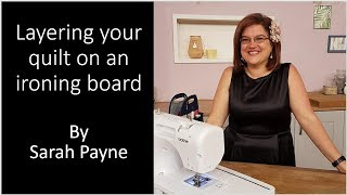 Spray Basting And Layering Your Quilt On An Ironing Board.
