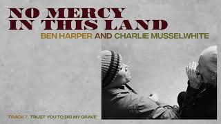 """Video thumbnail of """"Ben Harper and Charlie Musselwhite - """"Trust You To Dig My Grave"""" (Full Album Stream)"""""""