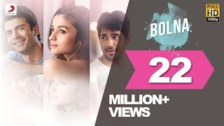 Bolna - Video Song - Kapoor & Sons