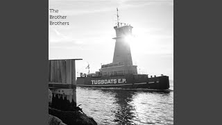 The Brother Brothers - Tugboats