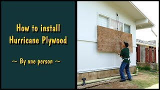 How to board up windows with Plywood for hurricanes by one person