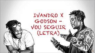 Ivandro X Godson - Vou Seguir ( letra )