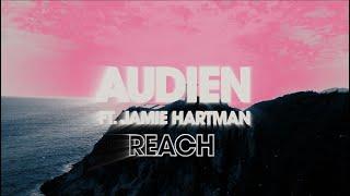 "Video thumbnail of ""Audien - Reach Feat. Jamie Hartman (Official Lyric Video)"""