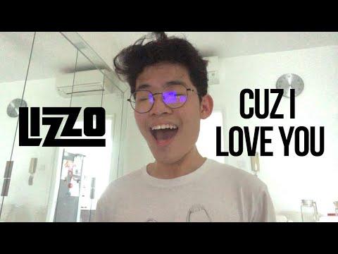 Cuz I Love You - Lizzo (Cover)