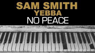 Sam Smith - No Peace Ft. YEBBA Karaoke Instrumental Acoustic Piano Cover Lyrics On Screen