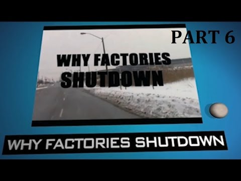 Why Factories Shutdown - Part 6 of Documentary Series