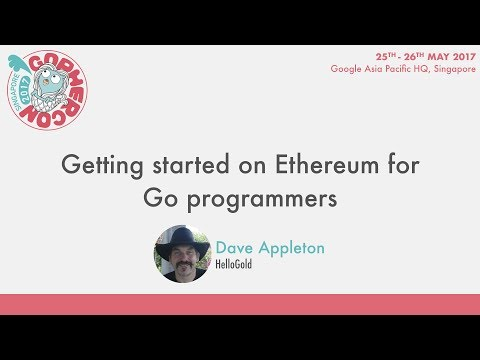 Getting started on Ethereum for Go programmers – GopherCon SG 2017