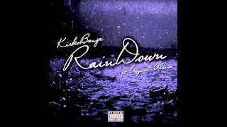 Kirko Bangz -- Rain Down feat. August Alsina (remix)