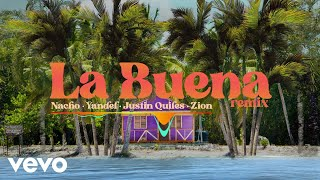 Nacho, Yandel, Zion - La Buena (Remix / Visualizer) ft. Justin Quiles