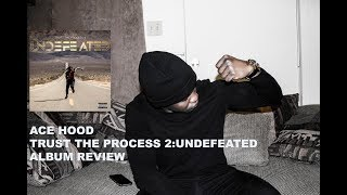 Ace Hood - Trust The Process 2: Undefeated Album Review
