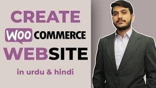 Woocommerce in Wordpress Tutorial in Urdu and Hindi - Create ECommerce Website on Wordpress [2018]