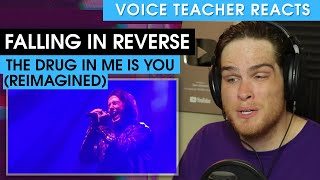 Falling In Reverse - The Drug In Me Is You (Reimagined)   Voice Teacher Reacts