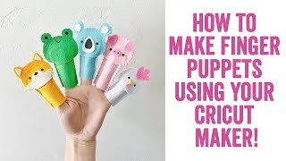 How To Make Finger Puppets Using Your Cricut Maker Machine