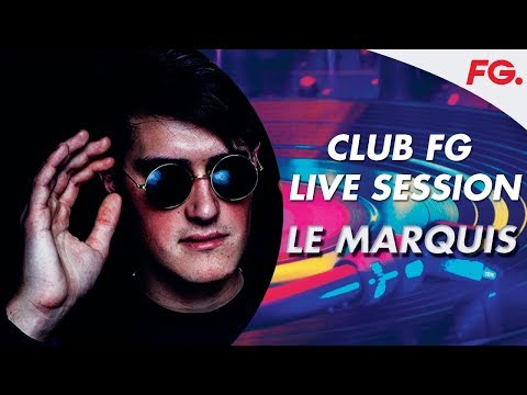 LE MARQUIS | CLUB FG LIVE MIX