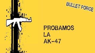 DAME TU AK47  EL REVIEW DE LOS POBRES  BULLET FORCE