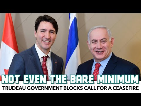 Trudeau Government Blocks Call For A Ceasefire