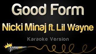 Nicki Minaj Ft. Lil Wayne   Good Form (Karaoke Version)