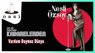 Nesli Özsoy / Vurdum Duymaz Dünya