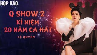 FULL Họp Báo - Q Show 2 | Kỉ Niệm 20 Năm Ca Hát - Lệ Quyên,  Hoài Linh, Đàm Vĩnh Hưng, Trấn Thành...