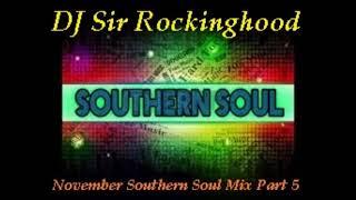 DJ Sir Rockinghood Presents : November Southern Soul Mix Pt. 5